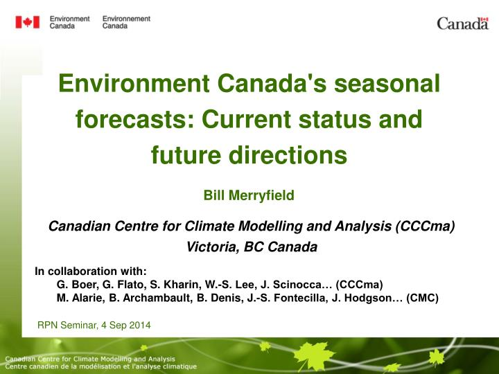 Environment Canada's seasonal forecasts: Current status and future directions