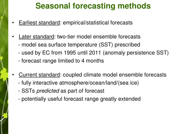 Seasonal forecasting methods