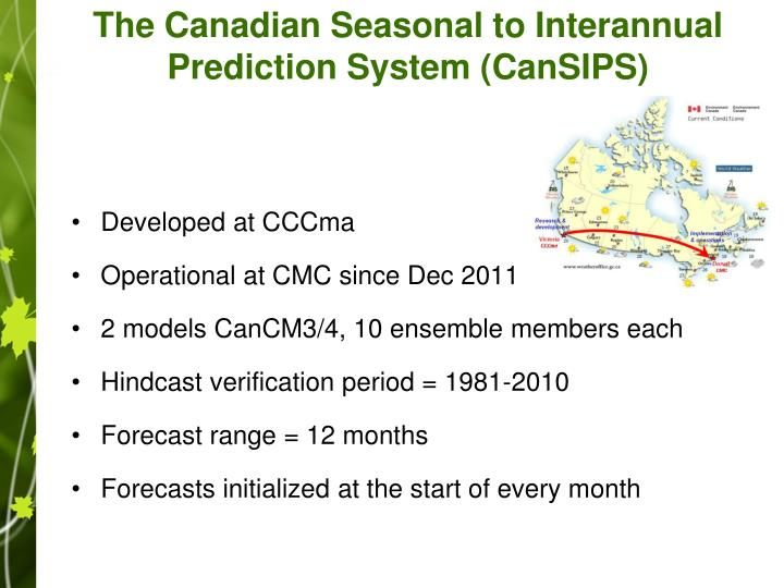 The Canadian Seasonal to Interannual Prediction System (CanSIPS)