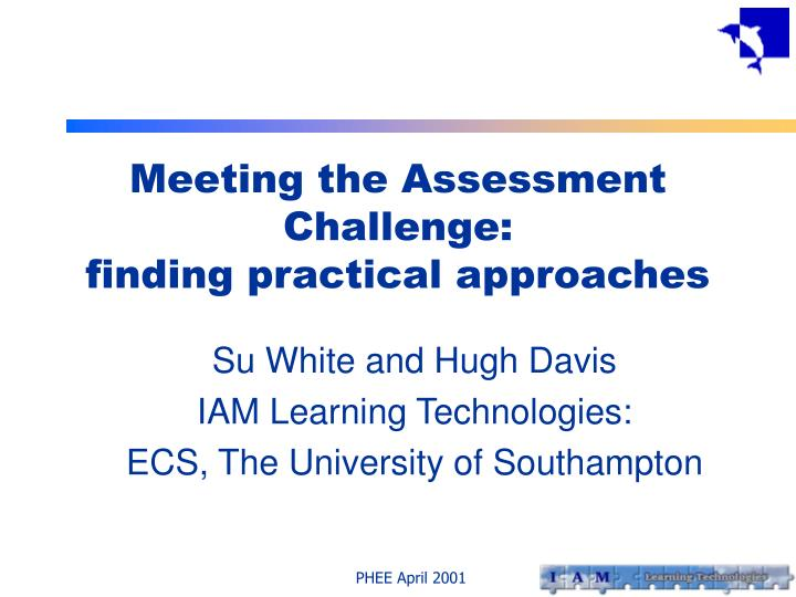 Meeting the assessment challenge finding practical approaches