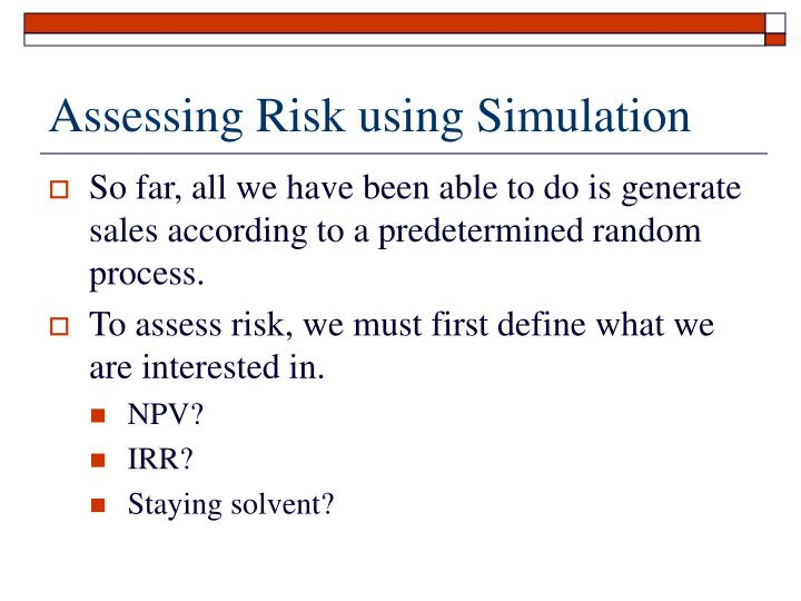 Assessing Risk using Simulation