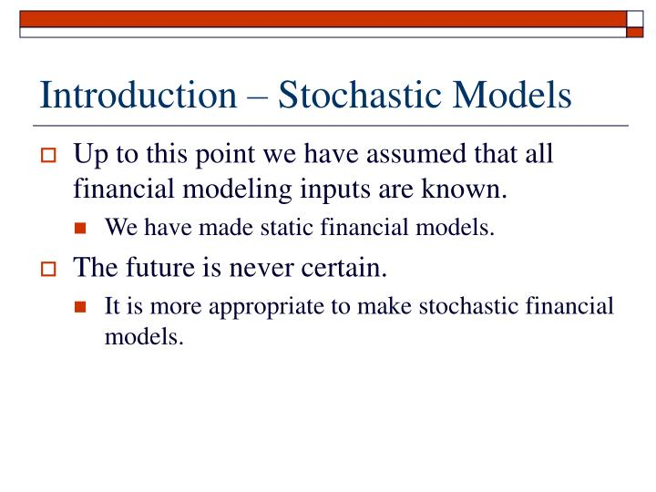 Introduction – Stochastic Models