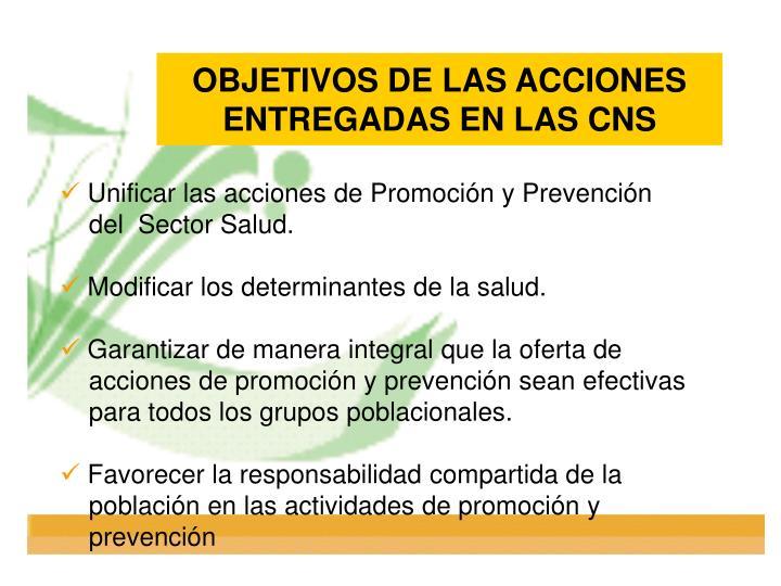 OBJETIVOS DE LAS ACCIONES ENTREGADAS EN LAS CNS