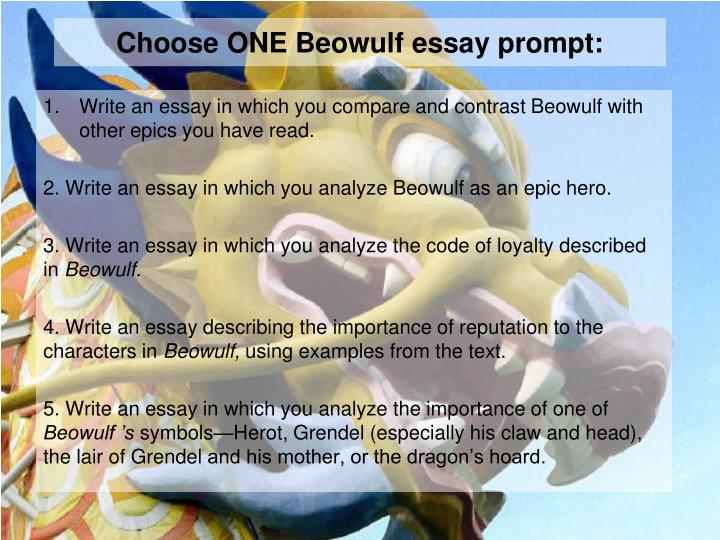 beowulf 5 essay These essay prompts will help students explore beowulf's main themes and ideas prompts for expository, compare and contrast, and persuasive essays.