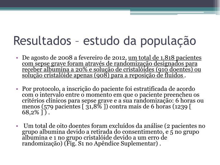 Resultados – estudo da população