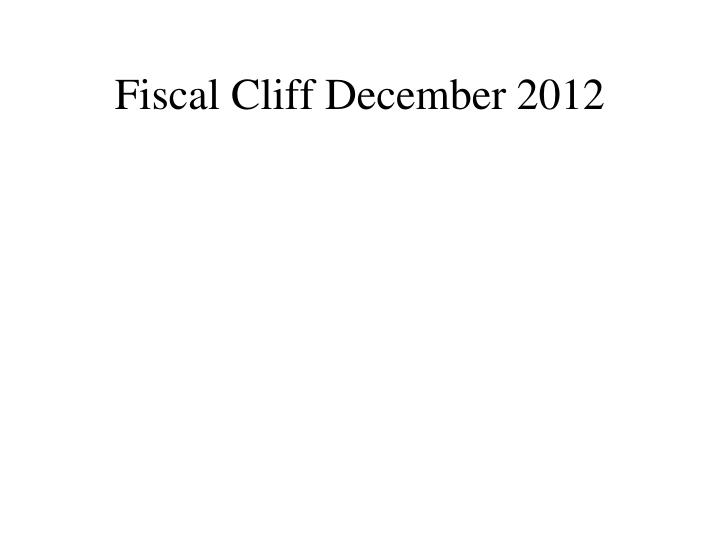 Fiscal Cliff December 2012