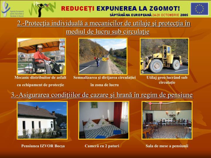 2.-Protecţia individuală a mecanicilor de utilaje şi protecţia în  mediul de lucru sub circulaţie