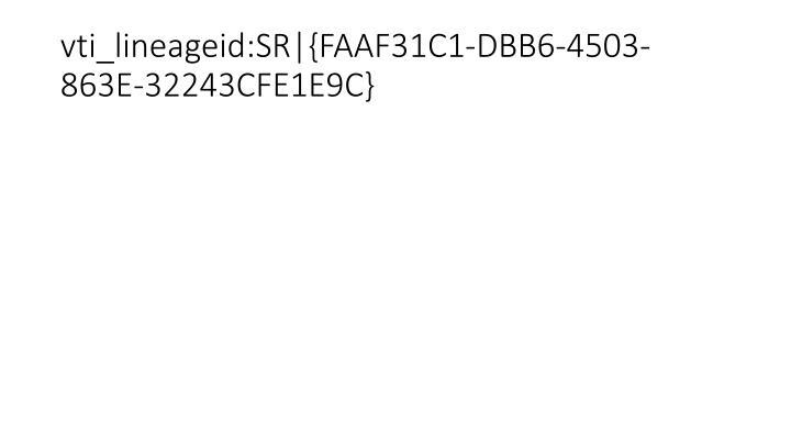 vti_lineageid:SR {FAAF31C1-DBB6-4503-863E-32243CFE1E9C}