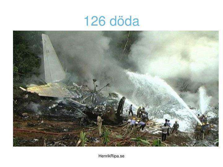 126 döda