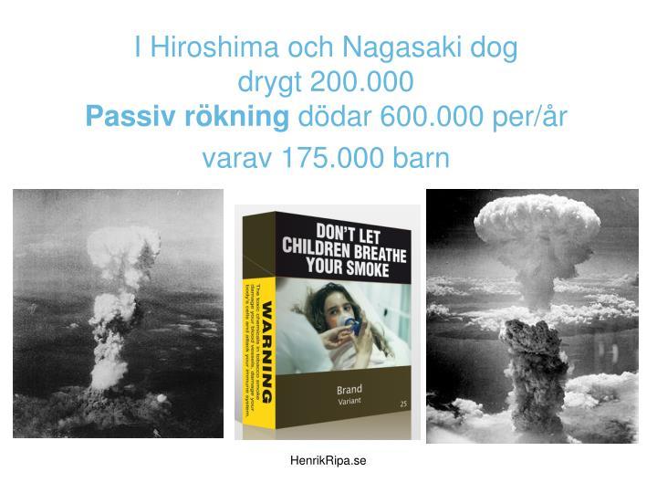 I Hiroshima och Nagasaki dog