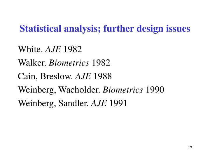 Statistical analysis; further design issues