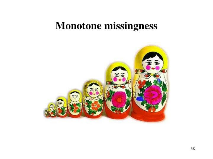 Monotone missingness