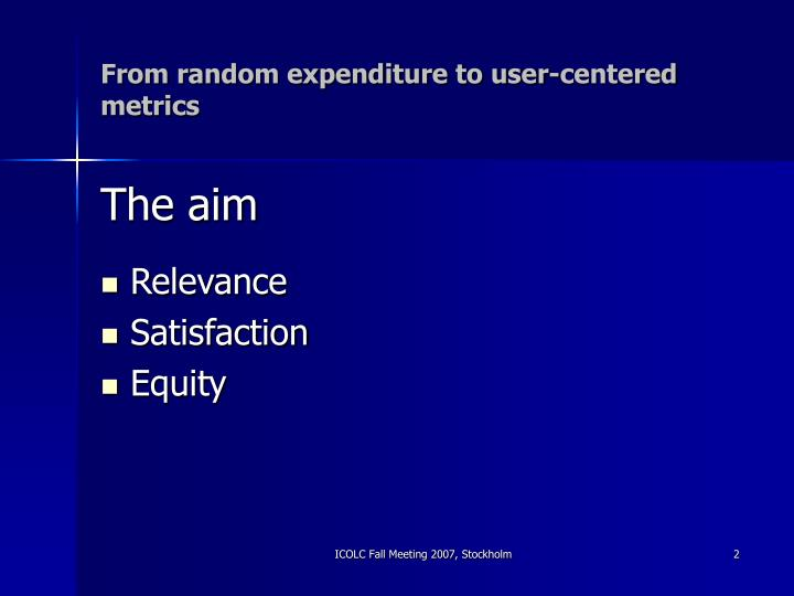From random expenditure to user centered metrics