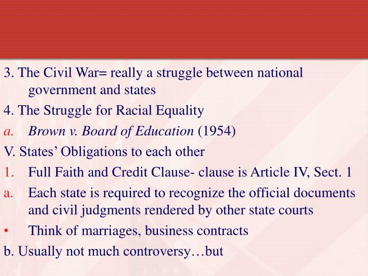 3. The Civil War= really a struggle between national government and states