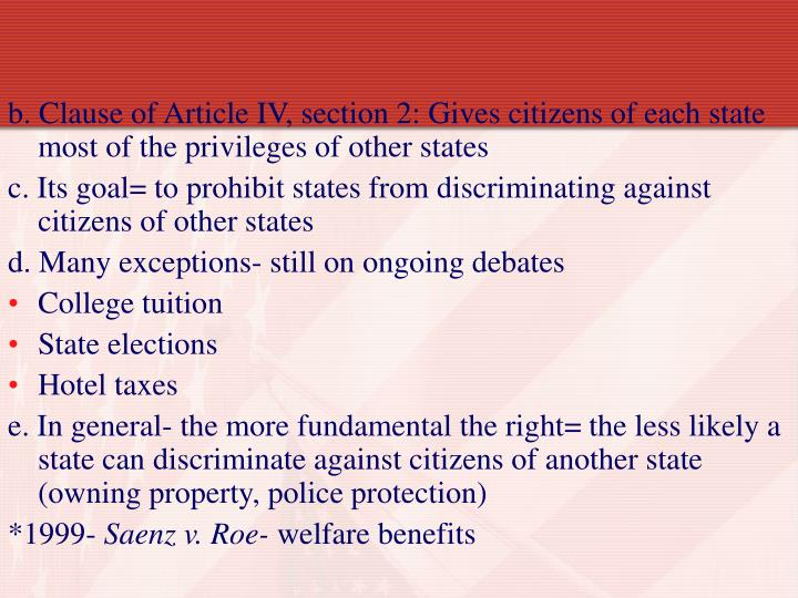 b. Clause of Article IV, section 2: Gives citizens of each state most of the privileges of other states