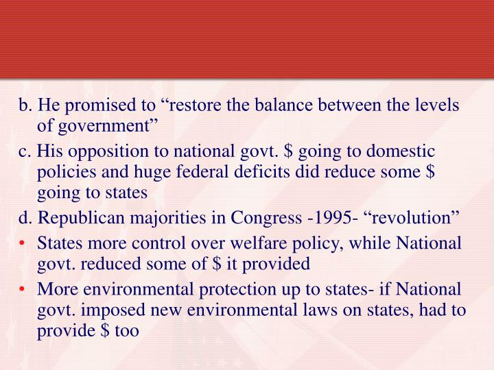 "b. He promised to ""restore the balance between the levels of government"""