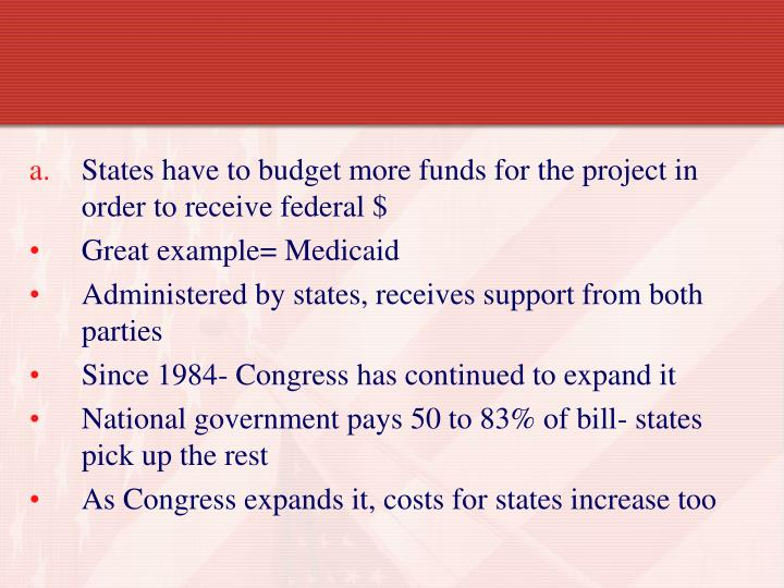 States have to budget more funds for the project in order to receive federal $