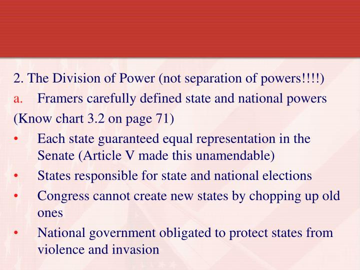 2. The Division of Power (not separation of powers!!!!)