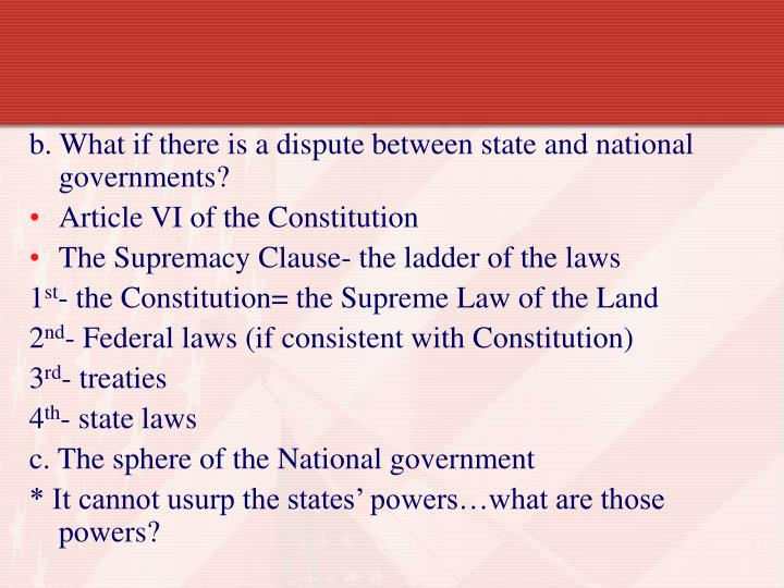 b. What if there is a dispute between state and national governments?