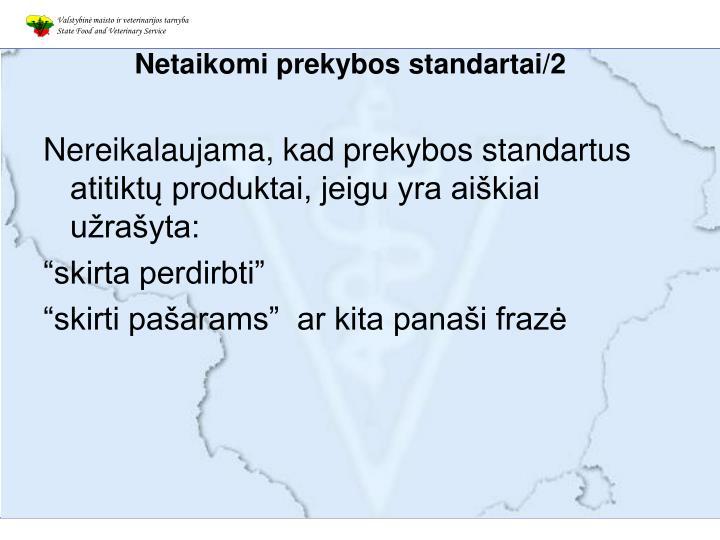 Netaikomi prekybos standartai/2