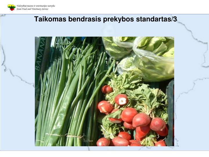 Taikomas bendrasis prekybos standartas/3