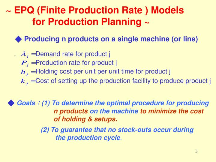 ~ EPQ (Finite Production Rate ) Models