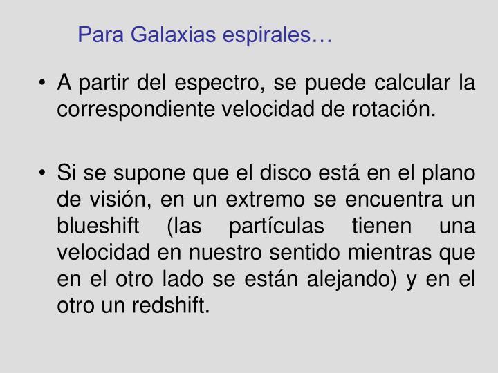 Para Galaxias espirales…
