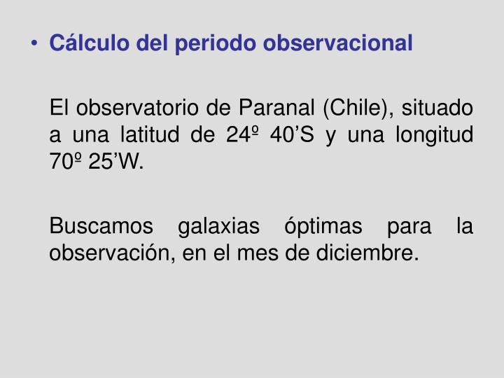 Cálculo del periodo observacional
