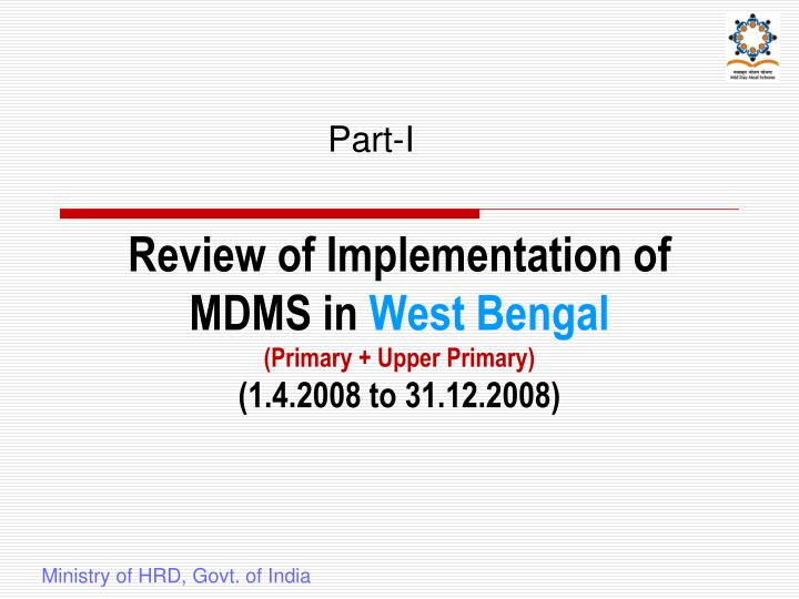 Review of implementation of mdms in west bengal primary upper primary 1 4 2008 to 31 12 2008