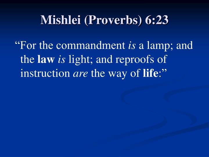 Mishlei (Proverbs) 6:23