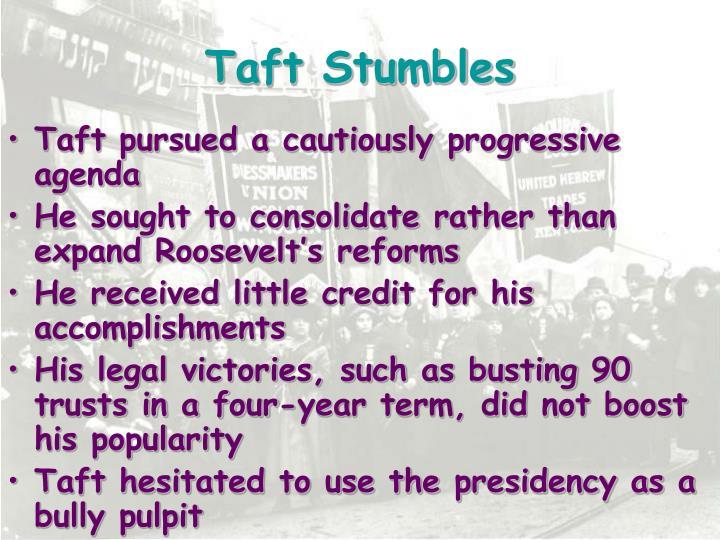 Taft Stumbles