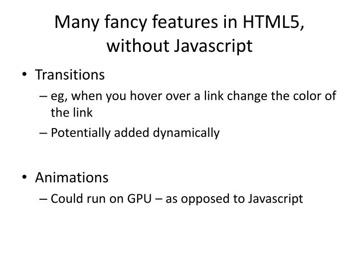 Many fancy features in HTML5, without