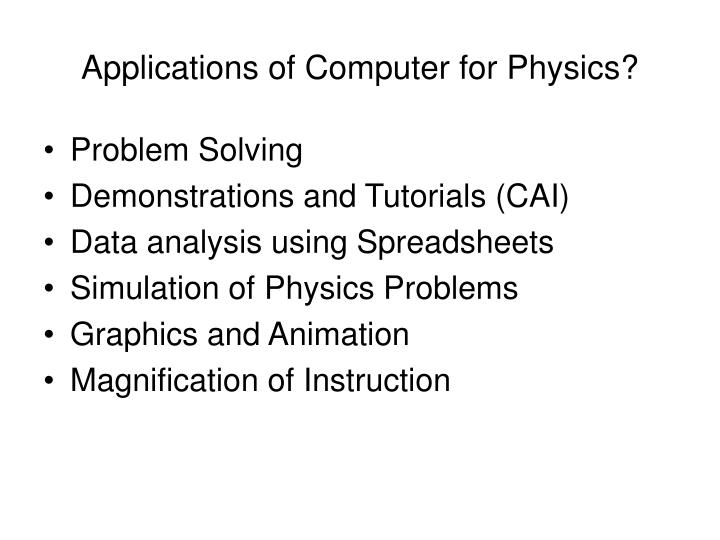 Applications of Computer for Physics?