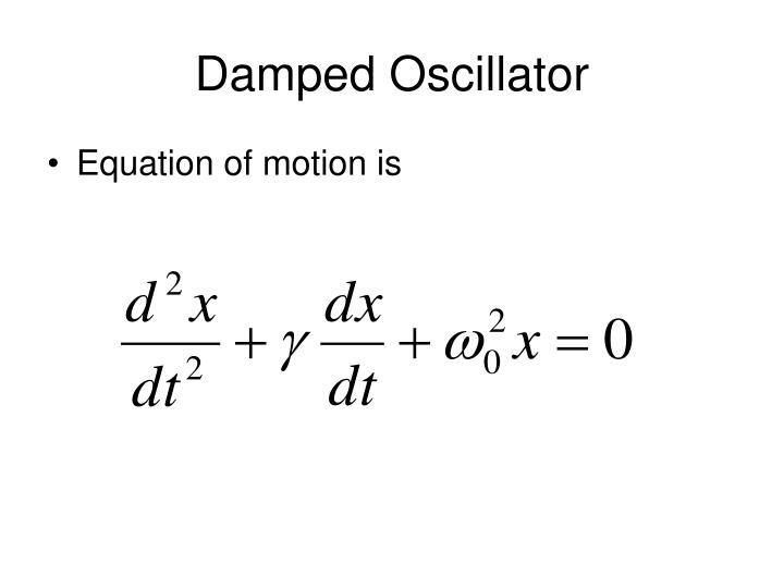 Damped Oscillator