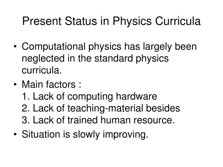 Present Status in Physics Curricula