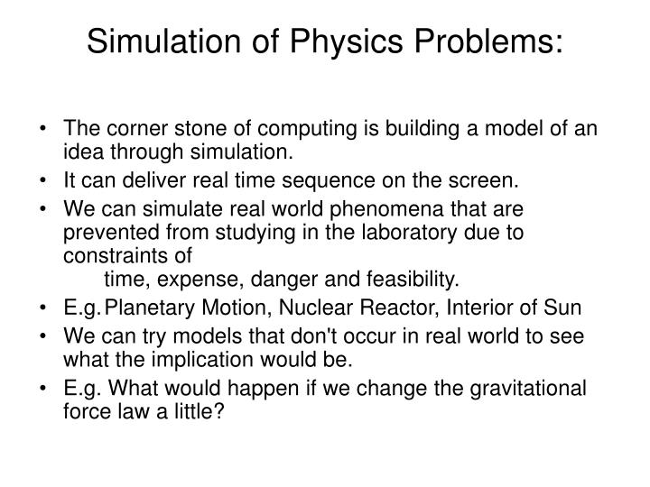 Simulation of Physics Problems: