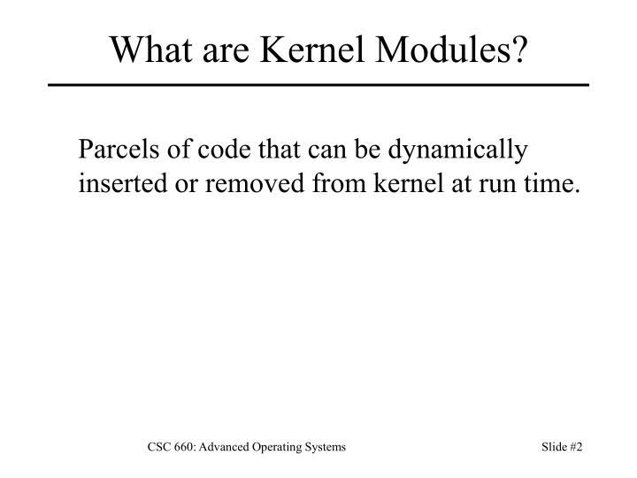What are kernel modules