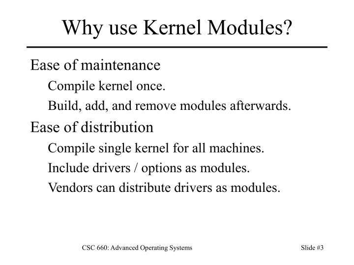 Why use kernel modules