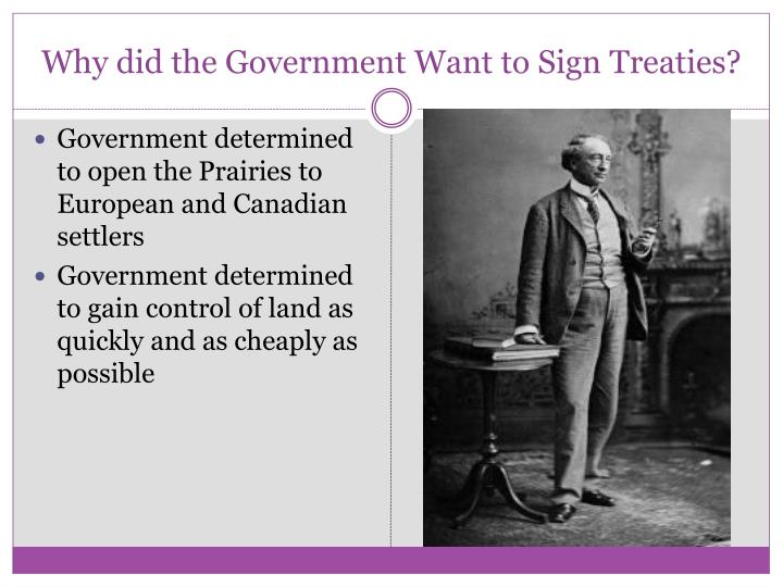 Why did the Government Want to Sign Treaties?