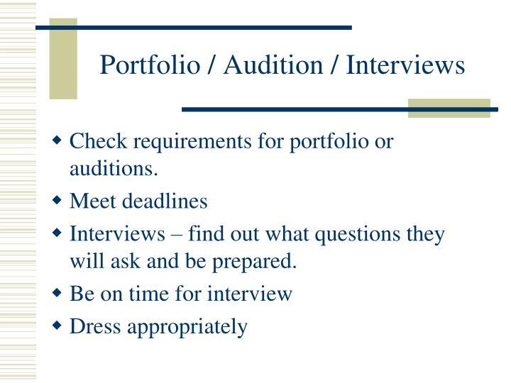Portfolio / Audition / Interviews
