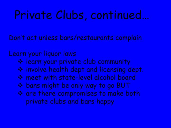 Private Clubs, continued…