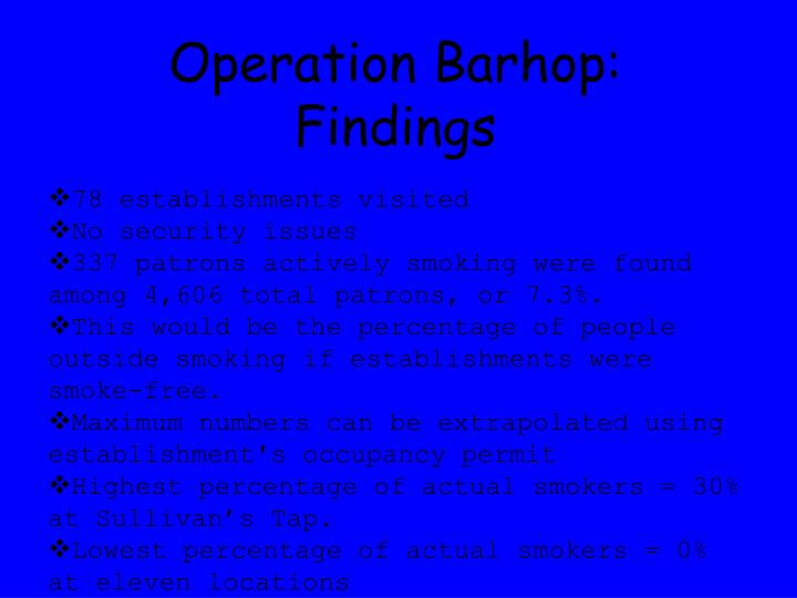 Operation Barhop:  Findings
