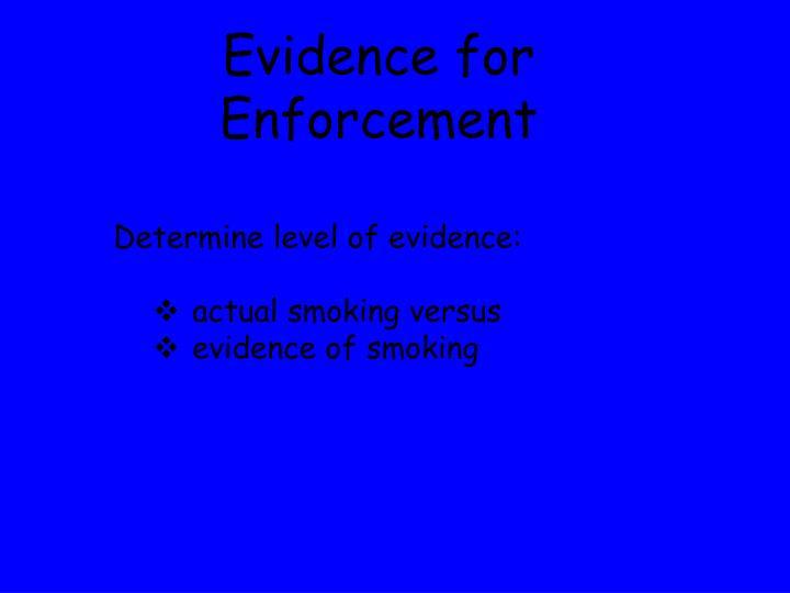 Evidence for Enforcement