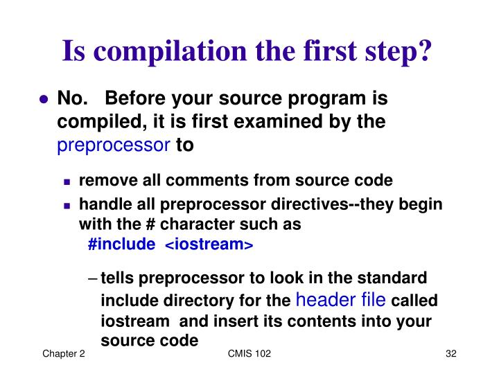 Is compilation the first step?