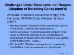 challenges under state laws that require adoption of marketing codes cont d