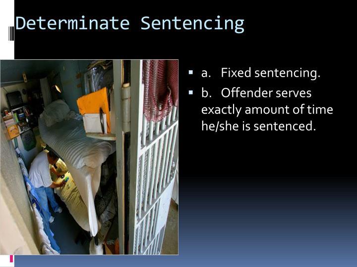 Determinate Sentencing