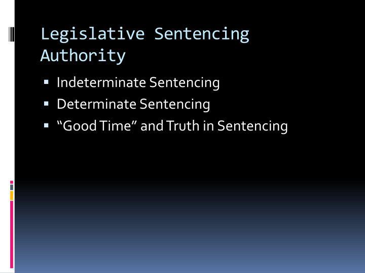 Legislative Sentencing Authority