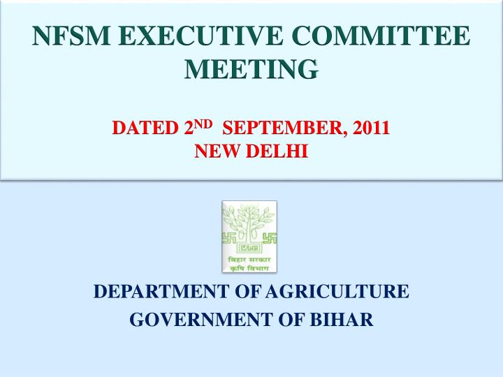nfsm executive committee meeting dated 2 nd september 2011 new delhi