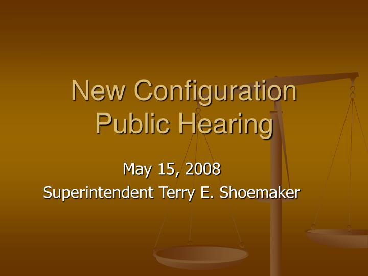 New configuration public hearing