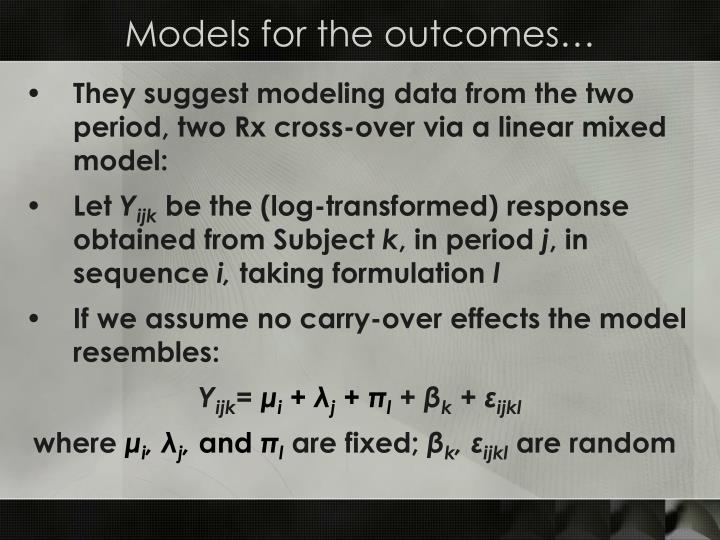 Models for the outcomes…